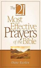 The 21 Most Effective Prayers of the Bible