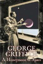 A Honeymoon in Space by George Griffith, Science Fiction, Romance, Adventure, Fantasy