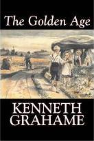 The Golden Age by Kenneth Grahame, Fiction, Fairy Tales & Folklore, Animals - Dragons, Unicorns & Mythical