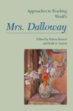 Approaches to Teaching Woolf's Mrs. Dalloway