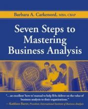Seven Steps to Mastering Business Analysis