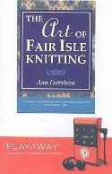 The Art of Fair Isle Knitting