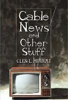 Cable News and Other Stuff