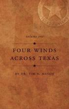 Four Winds Across Texas, Volume One