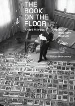 The Book on the Floor - Andrew Malraux and the Imaginaru Museum