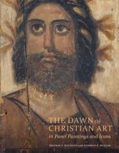The Dawn of Christian Art in Panel Painings and Icons