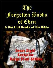 The Forgotten Books Of Eden And The Lost Books Of The Bible -- Large Print Edition