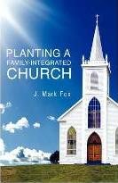 Planting a Family-Integrated Church
