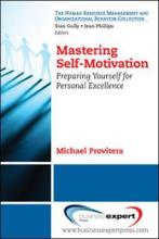 Mastering Self-motivation: Bringing Together the Academic and Popular Literature