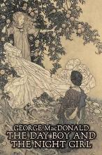 The Day Boy and the Night Girl by George Macdonald, Fiction, Classics, Action & Adventure