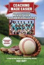 Coaching Made Easier: How to Successfully Manage Your Youth Baseball Team