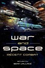 War and Space: Recent Combat