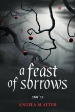 A Feast of Sorrows Stories: Stories