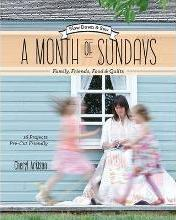 Month of Sundays - Family, Friends, Food & Quilts