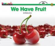 We Have Fruit