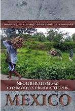Neoliberalism & Commodity Production in Mexico