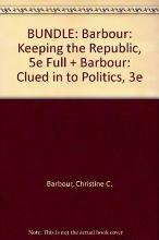 BUNDLE: Barbour: Keeping the Republic, 5e Full + Barbour: Clued in to Politics, 3e