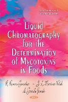 Liquid Chromatography for the Determination of Mycotoxins in Foods