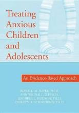 Treating Anxious Chldren and Adolescents
