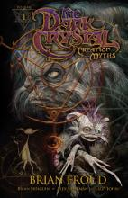 Jim Henson's the Dark Crystal: Creation Myths: Volume 1