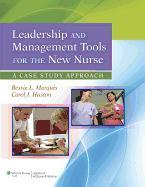 Leadership and Management Tools for the New Nurse  A Case Study Approach