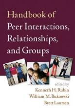 Handbook of Peer Interactions, Relationships, and Groups