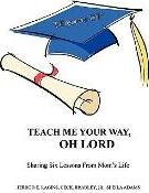 Teach Me Your Way, Oh Lord