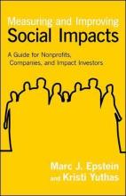 Measuring and Improving Social Impacts: A Guide for Nonprofits, Companies, and Social Enterprises