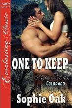 One to Keep [Nights in Bliss, Colorado 3] [The Sophie Oak Collection] (Siren Publishing Everlasting Classic)