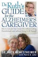 Dr Ruth's Guide for the Alzheimer's Caregiver