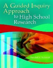 A Guided Inquiry Approach to High School Research
