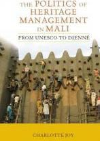 The Politics of Heritage Management in Mali