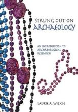 Strung Out on Archaeology