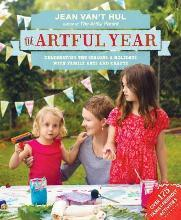 The Artful Year: Over 175 Family- Friendly Activities