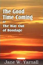 The Good Time Coming, or the Way Out of Bondage