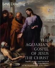 the aquarian gospel of jesus the christ jacobs alan dowling levi h