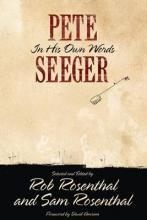 Pete Seeger in His Own Words