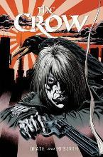 The The Crow: The Crow Death And Rebirth Death and Rebirth