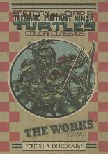 Teenage Mutant Ninja Turtles: The Works Volume 1
