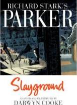 Richard Stark's Parker Slayground