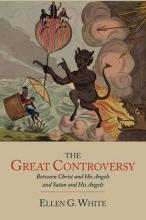 The Great Controversy Between Christ and His Angels and Satan and His Angels
