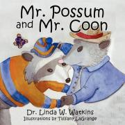 Mr. Possum and Mr. Coon