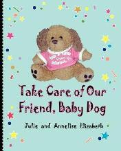 Take Care of Our Friend, Baby Dog