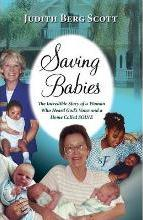 Saving Babies, the Incredible Story of a Woman Who Heard God's Voice and a Home Called Solve