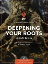 Deepening Your Roots in God's Family