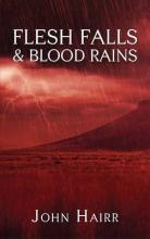 Flesh Falls & Blood Rains