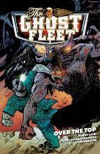 The Ghost Fleet Volume 2: Over The Top