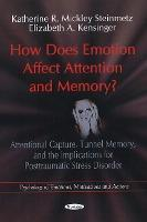 How Does Emotion Affect Attention & Memory?