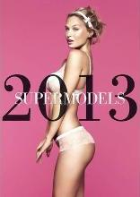 Supermodels: The 2013 Official Top Model Calendar