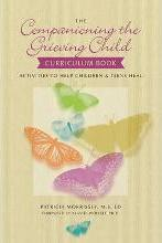 Companioning the Grieving Child Curriculum Book